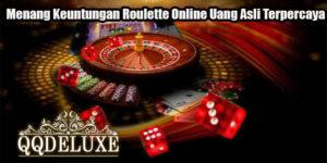 Menang Keuntungan Roulette Online Uang Asli Terpercaya