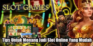 Tips Untuk Menang Judi Slot Online Yang Mudah